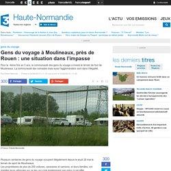 Gens du voyage à Moulineaux, près de Rouen : une situation dans l'impasse - France 3 Haute-Normandie