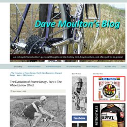 Dave Moulton's Blog - Dave Moulton's Bike Blog - The Evolution of Frame Design. Part I: The Wheelbarrow Effect