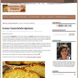 la mona / mouna brioche algerienne