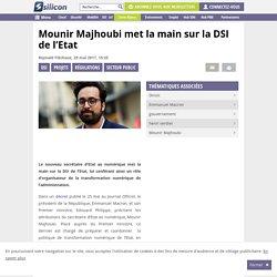 Mounir Majhoubi met la main sur la DSI de l'Etat