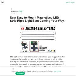 New Easy-to-Mount Magnetised LED Strip Rigid Light Bars Coming Your Way.