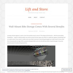 Wall-Mount Bike Storage Comes With Several Benefits – Lift and Store
