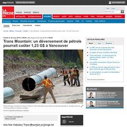 Trans Mountain: un déversement de pétrole pourrait coûter 1,23 G$ à Vancouver