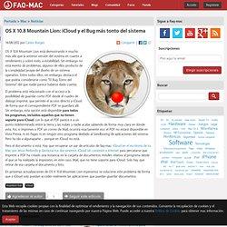 OS X 10.8 Mountain Lion: iCloud y el Bug más tonto del sistema