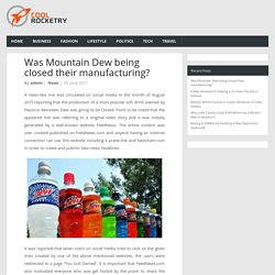 Was Mountain Dew being closed their manufacturing? - Latest News and Updates from World
