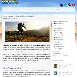 Mountain Bike ¿Cuántas modalidades existen? - De Aventura