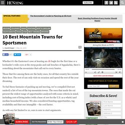 10 Best Mountain Towns for Sportsmen - Petersen's Hunting