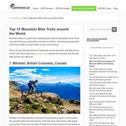 Top 10 Mountain Bike Trails around the World