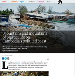 'Mountains and mountains of plastic': life on Cambodia's polluted coast