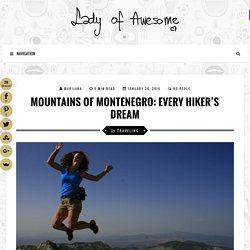 Mountains of Montenegro: Every Hiker's Dream