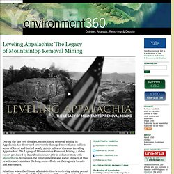 Leveling Appalachia: The Legacy of Mountaintop Removal Mining by