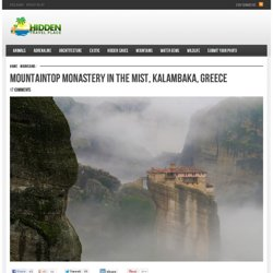 Mountaintop monastery in the mist, Kalabaka, Greece - StumbleUpon