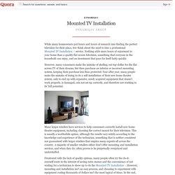 Mounted TV Installation - DynamiqAv - Quora