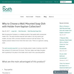 Why to Choose a Wall Mounted Soap Dish with Holder from Kapitan Collec – bath-accessories.co.uk