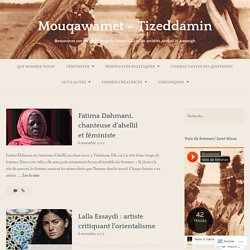 Mouqawamet – Tizeddamin – Page 2 – Ressources sur les résistances de femmes dans les sociétés Arabes et Amazigh