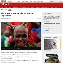 Mourners shave heads for India's Jayalalitha