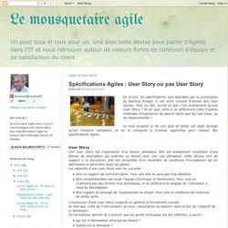 Le mousquetaire agile: Spécifications Agiles : User Story ou pas User Story