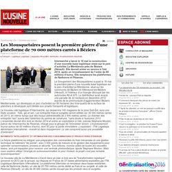 Les Mousquetaires posent la première pierre d'une plateforme de 70 000 mètres carrés à Béziers - Transport - Logistique