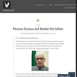 Moussa Koussa and Bandar bin Sultan – LIBYA 360°