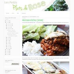 Les petits plats de Rose: Moussaka végétale (aubergine, tomate, courgette, protéines de soja) [vegan]