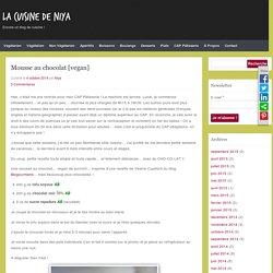 Mousse au chocolat [vegan] - La Cuisine de Niya