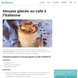 Mousse glacée au café à l'italienne