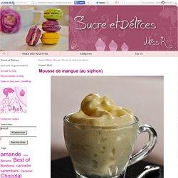 Mousse de mangue (au siphon) - Sucre et Délices