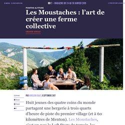 Les Moustaches : l'art de créer une ferme collective - Oui ! Le magazine de la Ruche Qui Dit Oui !