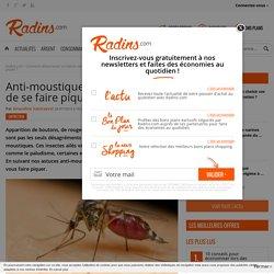Anti-moustiques : comment éviter de se faire piquer ?