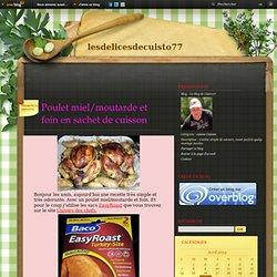 Poulet miel/moutarde et foin en sachet de cuisson - Le blog de Cuisto77