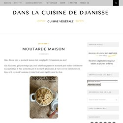 Moutarde maison {recette végétalienne sans gluten}