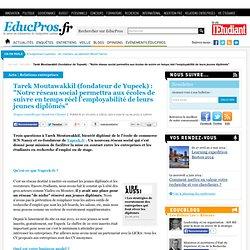 """Tarek Moutawakkil (fondateur de Yupeek) : """"Notre réseau social permettra aux écoles de suivre en temps réel l'employabilité de leurs jeunes diplômés"""""""