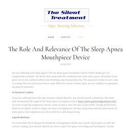 The Role And Relevance Of The Sleep Apnea Mouthpiece Device