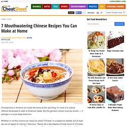 7 Mouthwatering Chinese Recipes You Can Make at Home - Part 4