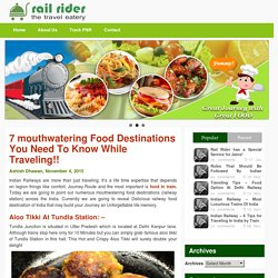 7 Mouthwatering Railway Food Destinations
