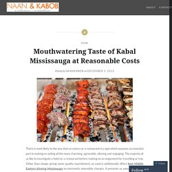 Mouthwatering Taste of Kabal Mississauga at Reasonable Costs