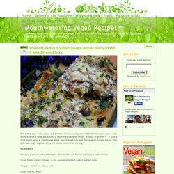 » Wildest Mushroom & Spinach Lasagna With A Creamy Cheese & Spiced Mustard Sauce