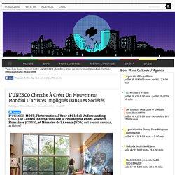 L'UNESCO cherche à créer un mouvement mondial d'artistes impliqués dans les sociétés