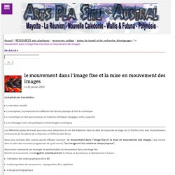 le mouvement dans l'image fixe et la mise en mouvement des images