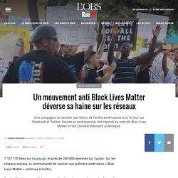 Un mouvement anti Black Lives Matter déverse sa haine sur les réseaux