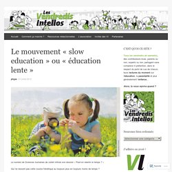 Le mouvement « slow education  ou « éducation lente