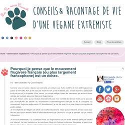 Pourquoi je pense que le mouvement frugivore français (ou plus largement francophone) est un échec.
