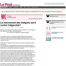 Le mouvement des indignés est-il contre l'oligarchie? - Actif et militant sur LePost.fr (13:30)