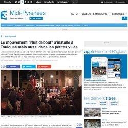"""Le mouvement """"Nuit debout"""" s'installe à Toulouse mais aussi dans les petites villes"""