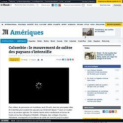 Le mouvement de colère des paysans s'intensifie en Colombie