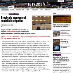 Procès du mouvement social à Montpellier - Le Pressoir