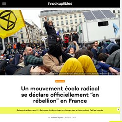 """Un mouvement écolo radical se déclare officiellement """"en rébellion"""" en France"""