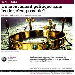 Un mouvement politique sans leader, c'est possible?