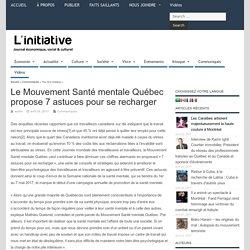 Le Mouvement Santé mentale Québec propose 7 astuces pour se recharger – L'initiative