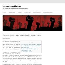 Mouvement contre la Loi Travail : Il y aura bien des morts - Revolution et Libertes